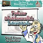 Professor Whatchamacallit's Interstitials: The Best of Bear Manor Radio, Vol. 5 | Joe Bevilacqua,Lorie Kellogg