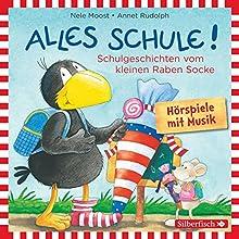 Alles Schule! Schulgeschichten vom kleinen Raben Socke (       ungekürzt) von Nele Moost, Annet Rudolph Gesprochen von: Jan Delay