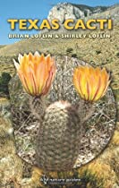 Texas Cacti: A Field Guide (W. L. Moody Jr. Natural History Series)