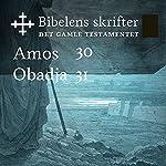 Amos / Obadja (Bibel2011 - Bibelens skrifter 30 / 31 - Det Gamle Testamentet)    KABB