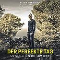 Der perfekte Tag: So wird jedes Tief zum Hoch Hörbuch von Slatco Sterzenbach Gesprochen von: Slatco Sterzenbach, Petra Barthel, Jürgen Jung