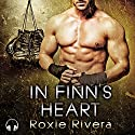 In Finn's Heart: Fighting Connollys, Book 3 Audiobook by Roxie Rivera Narrated by Clementine Cage