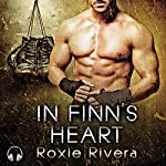 In Finn's Heart: Fighting Connollys, Book 3 | Roxie Rivera