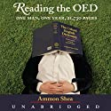 Reading the OED: One Man, One Year, 21,730 Pages (       UNABRIDGED) by Ammon Shea Narrated by William Dufris