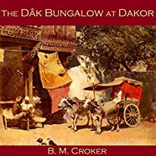 The Dâk Bungalow at Dakor Audiobook by B. M. Croker Narrated by Cathy Dobson