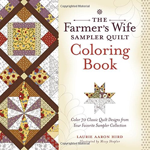 The Farmer's Wife Sampler Quilt Coloring Book: Color 70 Classic Quilt Designs from Your Favorite Sampler Collection PDF
