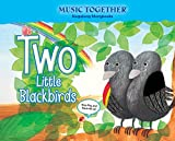 img - for Two Little Blackbirds (Music Together  Singalong Storybook) book / textbook / text book