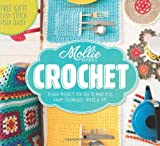 Mollie Makes Mollie Makes: Crochet: Techniques, Tricks & Tips with 15 Exclusive Projects