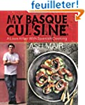 My Basque Cuisine: A Love Affair with...