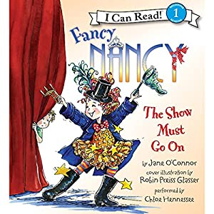 Fancy Nancy: The Show Must Go On Audiobook
