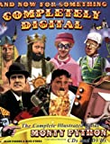 Parker And Now for Something Completely Digital: A Complete Illustrated Guide to Monty Python CDs and DVDs