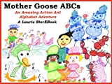 img - for Mother Goose ABCs: A Laurie StorEBook (Amazing Action Ant Alphabet Adventures) book / textbook / text book