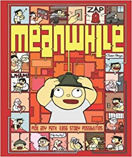 Meanwhile: Pick Any Path. 3,856 Story Possibilities. (Top Ten Great Graphic Novels for Teens) by Jason Shiga