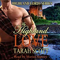 My Highland Love: Highland Lords Volume 1 (       UNABRIDGED) by Tarah Scott Narrated by Marian Hussey
