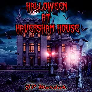 Halloween at Haversham House | [J. P. Marduk]