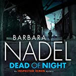 Dead of Night: Inspector Ikmen Mystery, Book 14 | Barbara Nadel