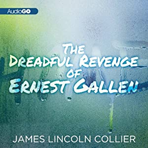 The Dreadful Revenge of Ernest Gallen | [James Lincoln Collier]