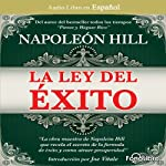 La Ley del Exito [The Law of Success] | Napoleon Hill
