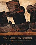 img - for The American School: Artists and Status in the Late Colonial and Early National Era (The Paul Mellon Centre for Studies in British Art) book / textbook / text book