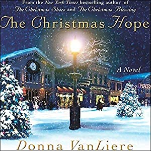 The Christmas Hope: A Novel | [Donna VanLiere]