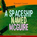 A Spaceship Named Mcguire | Randall Garrett