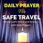 Daily Prayer for Safe Travel: Reveal God's Power and Strength with Daily Prayers | Jerry West