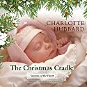 The Christmas Cradle: Seasons of the Heart, Book 6 (       UNABRIDGED) by Charlotte Hubbard Narrated by Susan Boyce