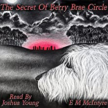 The Secret of Berry Brae Circle: The Red King Trilogy, Book 2 Audiobook by E. M. McIntyre Narrated by Joshua Young