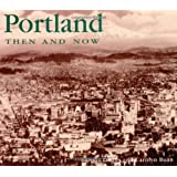 Portland Then and Now (Then & Now)