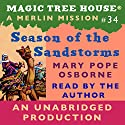 Magic Tree House, Book 34: Season of the Sandstorm Audiobook by Mary Pope Osborne Narrated by Mary Pope Osborne
