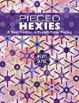 Pieced Hexies: A New Tradition in Eng...