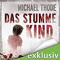 Das stumme Kind Hörbuch von Michael Thode Gesprochen von: Gudo Hoegel