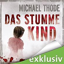 Das stumme Kind (       ungekürzt) von Michael Thode Gesprochen von: Gudo Hoegel