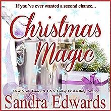 Christmas Magic: A Short Story | Livre audio Auteur(s) : Sandra Edwards Narrateur(s) : Heather Masters