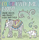 img - for Color with Me, Mom!: Color, Create, and Connect with Your Child (A Side-by-Side Book) book / textbook / text book