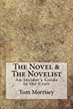img - for The Novel & The Novelist: An Insider's Guide to the Craft book / textbook / text book