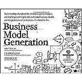 """Business Model Generation: A Handbook for Visionaries, Game Changers, and Challengersvon """"Alexander Osterwalder"""""""