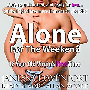 Alone for the Weekend (18-Year Old Virgin's First Time) Audiobook