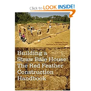Building a Straw Bale House: The Red Feather Construction Handbook Jane Goodall, Nathaniel Corum