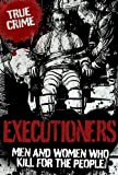 img - for EXECUTIONERS (True Crime) book / textbook / text book