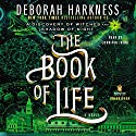 The Book of Life: All Souls, Book 3 (       UNABRIDGED) by Deborah Harkness Narrated by Jennifer Ikeda