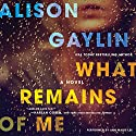 What Remains of Me: A Novel Audiobook by Alison Gaylin Narrated by Ann Marie Lee