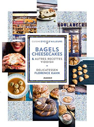 Delicatessen - Bagels, cheesecakes et autres recettes Yiddish (Cuisine d'ici et d'ailleurs) (French Edition) (Cheese Delicatessen compare prices)