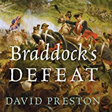 Braddock's Defeat: The Battle of the Monongahela and the Road to Revolution (       UNABRIDGED) by David L. Preston Narrated by Michael Quinlan