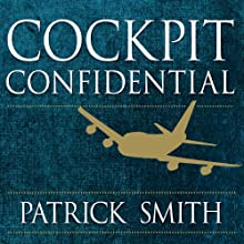 Cockpit Confidential: Everything You Need to Know About Air Travel: Questions, Answers, and Reflections (       UNABRIDGED) by Patrick Smith Narrated by David Drummond