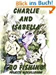 Charlie And Isabella Go Fishing (Char...
