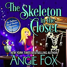 The Skeleton in the Closet: Southern Ghost Hunter Mysteries, Book 2 Audiobook by Angie Fox Narrated by Tavia Gilbert