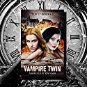 Vampire Twin, Kiera Hudson & Samantha Carter: Pushed Series, Book 1 Audiobook by Tim O'Rourke Narrated by Joy Nash