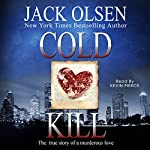 Cold Kill: The True Story of a Murderous Love | Jack Olsen