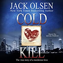 Cold Kill: The True Story of a Murderous Love | Livre audio Auteur(s) : Jack Olsen Narrateur(s) : Kevin Pierce
